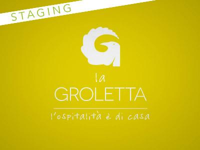 Groletta: Staging