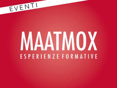 Maatmox: Eventi
